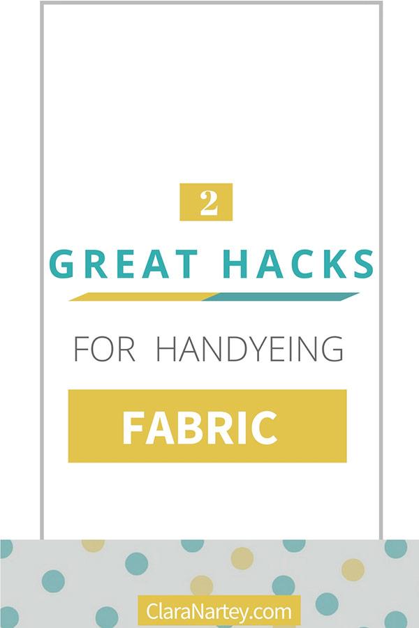 Hacks for Hand dyeing Fabrics