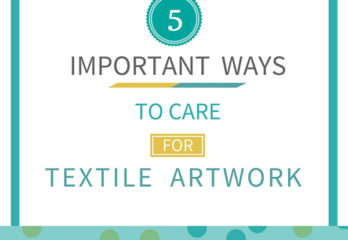 textile art care tips