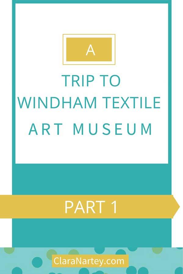 Trip to Windham textile museum