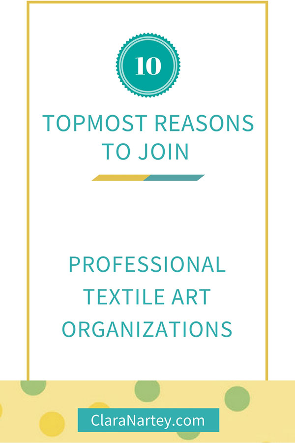reasons to join professional textile art organization