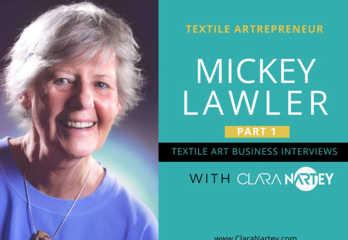 Mickey Lawler | Clara Nartey Interviews | Textile Art Business