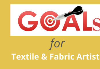 Goal Setting for Creatives | Textile Artist | Fabric lovers