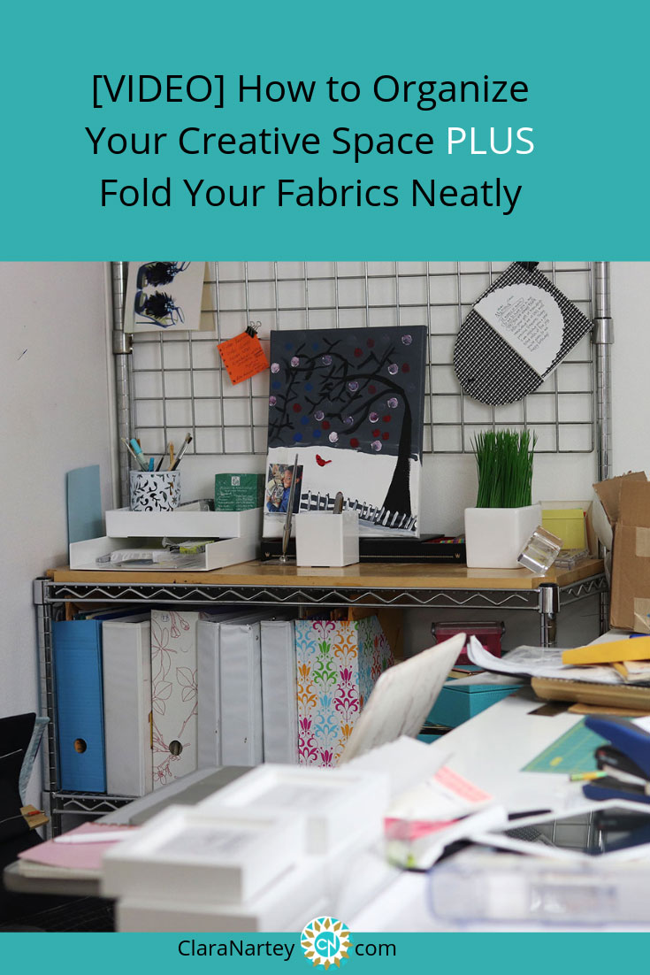 Clutter| Creative Chaos|Organize your creative space | Learn to fold your fabrics easily