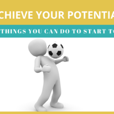 Achieve Your Potential: Two Things You Can Do Today